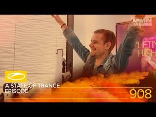 A state of trance episode 908 [#asot908] - armin van buuren