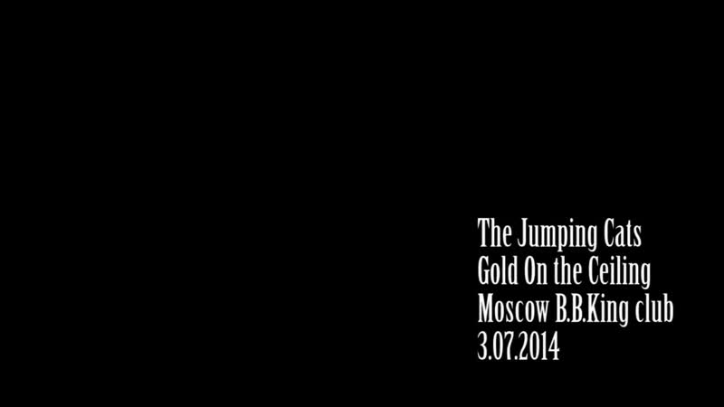 The Jumping Cats - Gold On the Ceiling