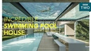 Inside the luxury two swimming pool house World's Most Extraordinary Homes BBC Two