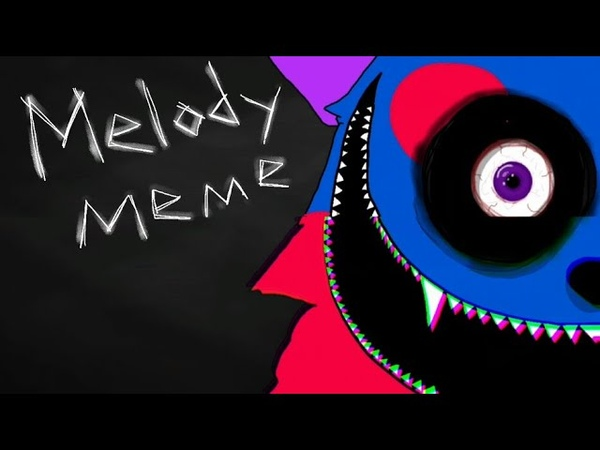 Melody meme (Gore, blood, and spook () WARNING )