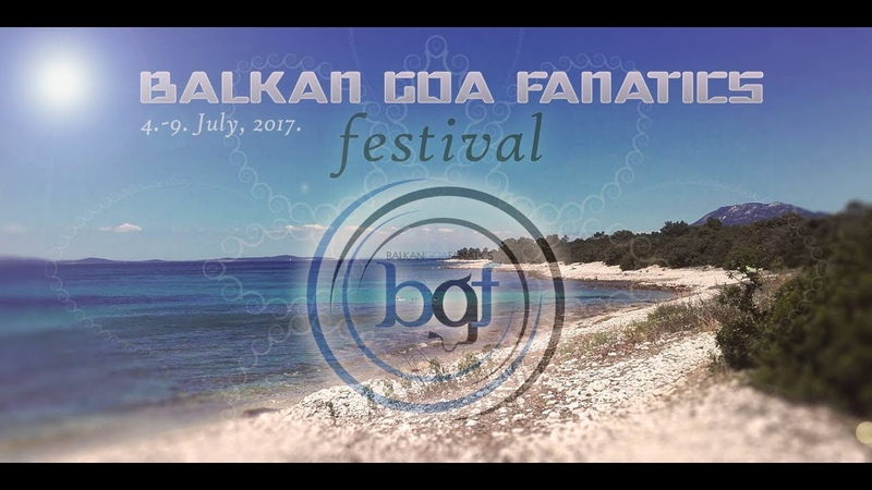 At Balkan Goa Fanatics Festival 2017 Goa Trance Mix 08 07 2017