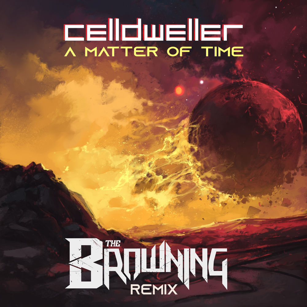 Celldweller - A Matter of Time (The Browning Remix) (Single)