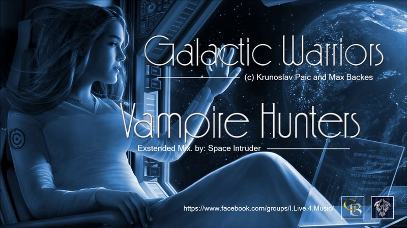 ✯ Galactic Warriors - Vampire Hunters - (Extended Mix. by: Space Intruder) 2k19