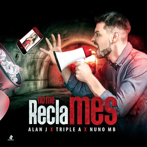Triple A альбом No Me Reclames (feat. Alan J & Nuno MB)