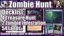 4 Treasure Hunt, 2 Zombie Infestation, 54 Land... Brilliance or Insanity