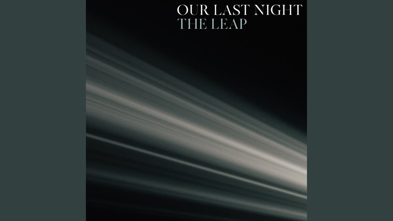 Our Last Night - The Leap