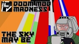THE SKY MAY BE - DOOM MOD MADNESS