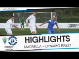 HIGHLIGHTS: FRIENDLY MATCH: MARBELLA – DYNAMO BREST