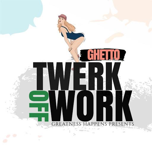 Ghetto альбом Twerk off Work