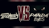 Spag Heddy Vs Panda Eyes