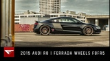 2015 Audi R8  The Zurich R8  Ferrada Wheels F8FR5