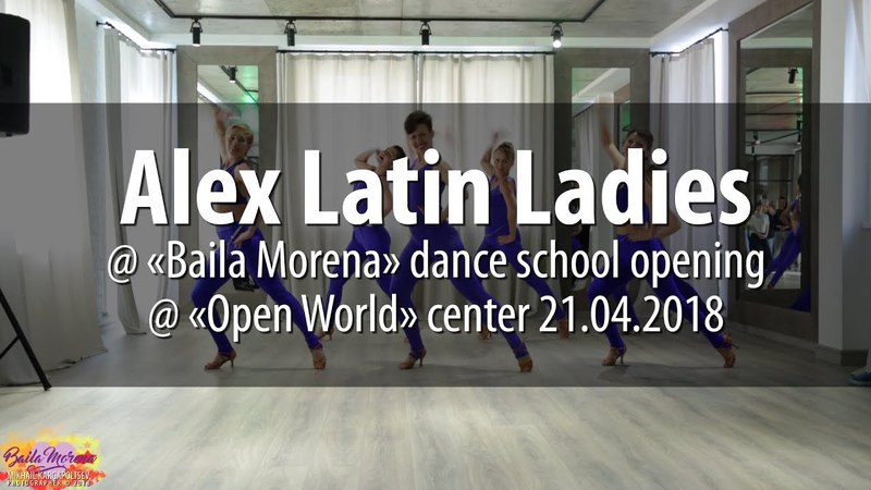Alex Latin Ladies @ «Baila Morena» dance school opening 2018.04.21