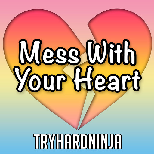 TryHardNinja альбом Mess With Your Heart