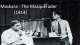 Maskara - The Masquerader (1914) Charlie Chaplin (T