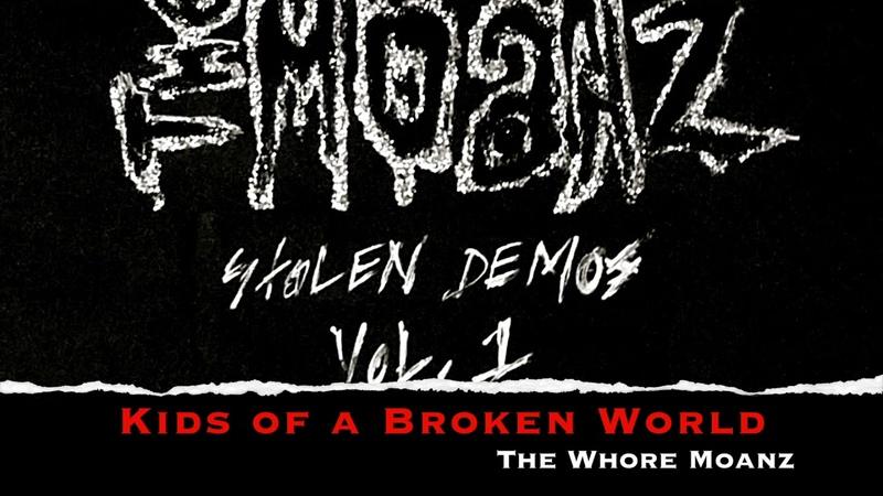 The Whore Moanz Kids of a Broken World