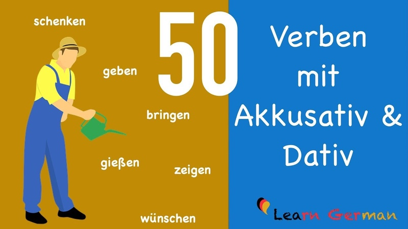 50 Verben mit Akkusativ Dativ Learn German Grammar 50 verbs with accusative dative A1 A2