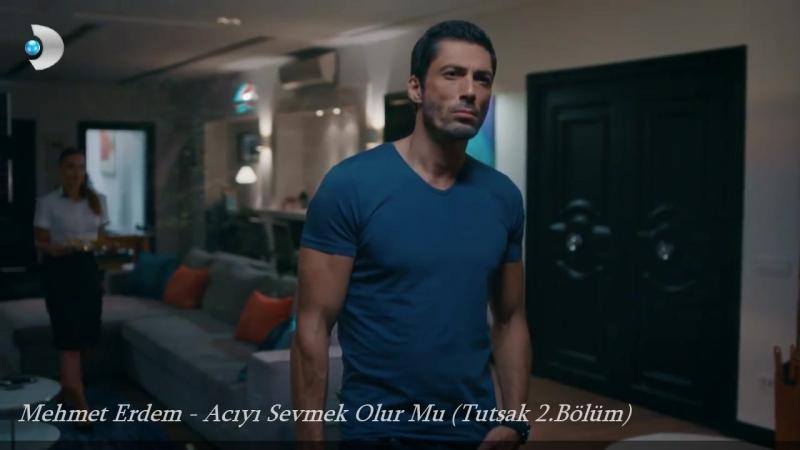 Mehmet Erdem - Acıyı Sevmek Olur Mu (Tutsak 2.Bölüm)