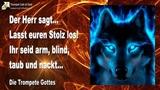 LASST EUREN STOLZ LOS !... IHR SEID ARM, BLIND, TAUB UND NACKT