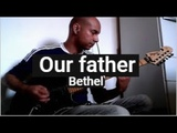 Our father - Junior Santana (cover de Bethel)