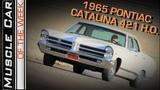 1965 Pontiac Catalina 421 H.O. 4-Speed 4-Door Sleeper Muscle Car Of The Week Episode 251 V8TV