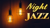 Night of Smooth Jazz - Relaxing Background Chill Out Music - Piano Jazz for Studying, Sleep, Work