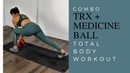 TRX WARMUP AND MEDICINE BALL WORKOUT - 15 - 20 MINUTES