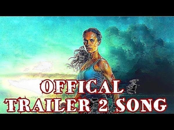 Tomb Raider Movie 2018 - Official Trailer Song - IM A SURVIVOR -2WEI