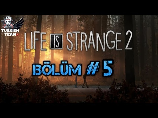 LIFE IS STRANGE 2 Gameplay Konuşmasız Bölüm 5 FULL GAME 1080p HD PS4