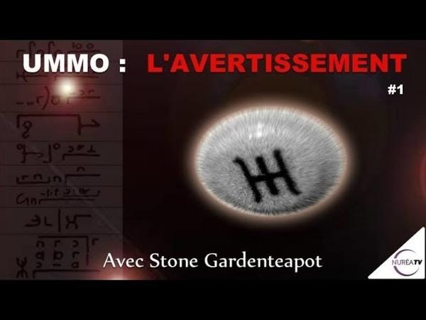 « UMMO L Avertissement - La Genèse » (N°1) avec Stone Gardenteapot - NURÉA TV