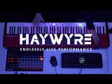 Haywyre - Endlessly (Live Performance)