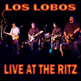 Los Lobos альбом Live at The Ritz