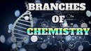 Technology 52 Listen you haven't know about BRANCHES OF CHEMISTRY fact yet fact yet