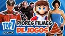 PIORES Filmes de Jogos Top 7 QMQ S03E50