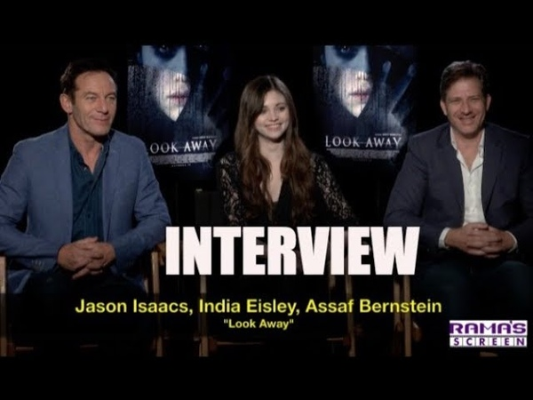 My Interview with Jason Isaacs, India Eisley and Assaf Bernstein about LOOK AWAY