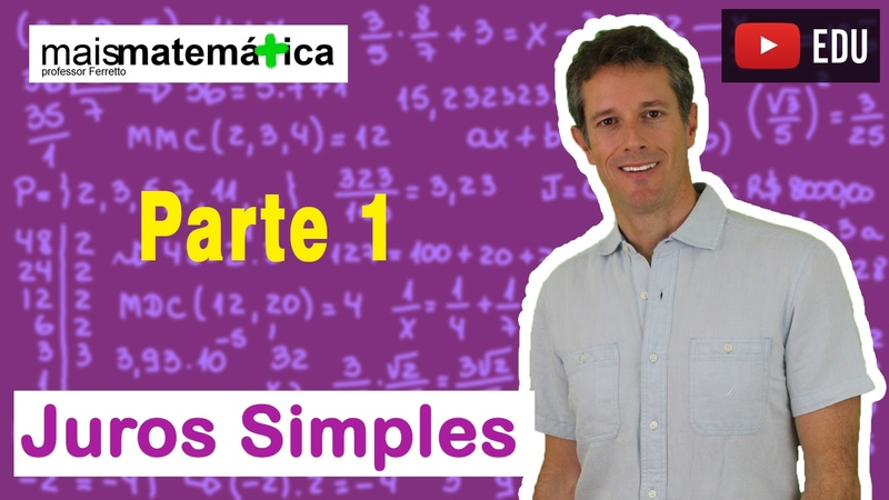 Matemática Básica - Aula 28 - Juros Simples (parte 1)