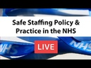 Safe Staffing Policy Practice in the NHS