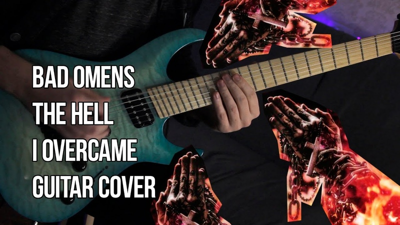 Bad Omens - The Hell I Overcame (Guitar Cover with Tab)