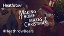 Official Heathrow 2018 Christmas Advert The Heathrow Bears Return