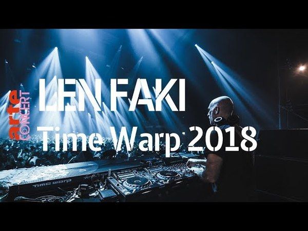 Len Faki – Time Warp 2018 (Full Set HiRes) – ARTE Concert