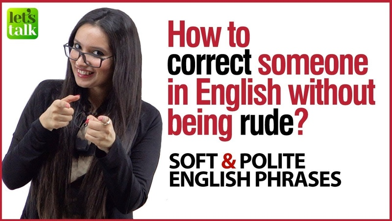 How to correct someone in English without being rude - Learn Polite Soft English Phrases