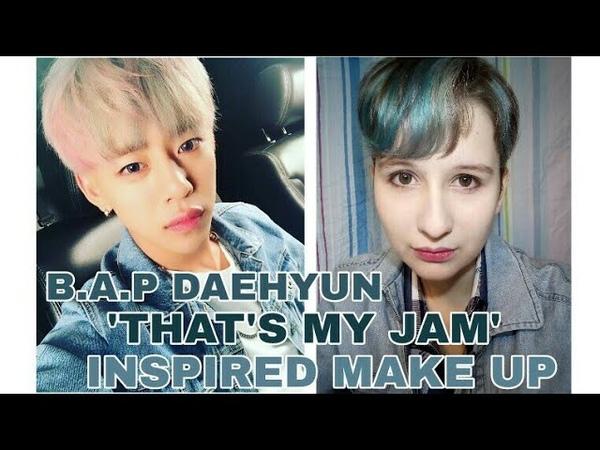 B.A.P Daehyun 'That's my jam' inspired make up tutorial