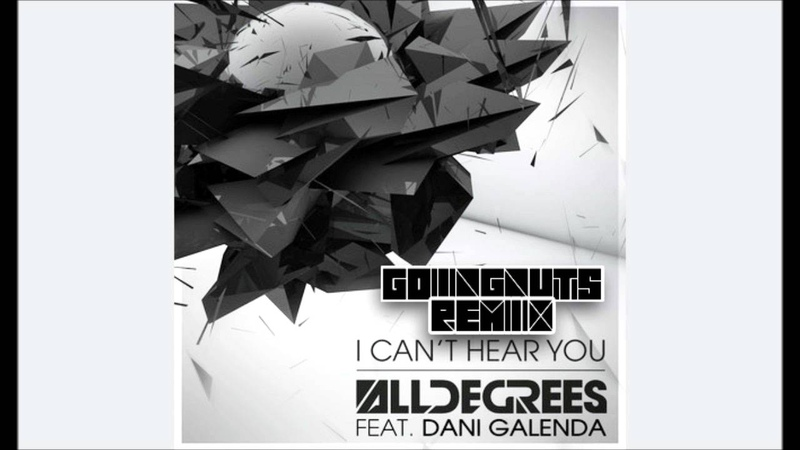 AllDegrees (feat. Dani Galenda) - I Can't Hear You (GoingNuts Remix)