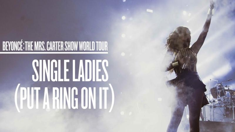 Beyoncé - Single Ladies (Put A Ring On It) (Live at The Mrs. Carter Show World Tour)