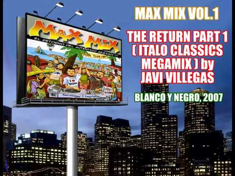 Max Mix Vol.1 - The Return Part 1 (Italo Classics Megamix)