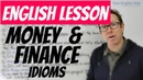 English lesson MONEY and FINANCE idioms