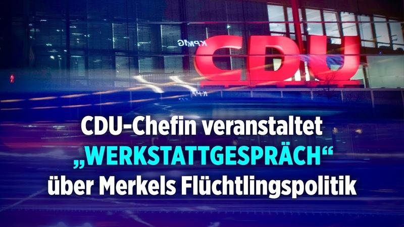 "CDU-Chefin veranstaltet ""Werkstattgespräch"" über Merkels Flüchtlingspolitik"