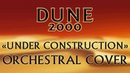 Dune 2000 - Under Construction (Orchestral Cover)