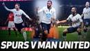 SPURS' MOST MEMORABLE MAN UNITED STRIKES Ft Kane Eriksen Dempsey Sandro and Defoe