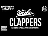 Wale ft. Rick Ross, Nicki Minaj &amp Juicy J - Clappers (J-Yo Remix)