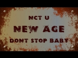 New Age - NCT U - Don't stop baby